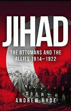 Jihad: The Ottomans and the Allies 1914-1922 by Andrew Hyde (Hardback, 2017)