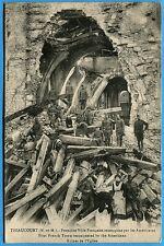 CPA: THIAUCOURT - Reconquise par les Américains - Eglise  / Guerre 14-18