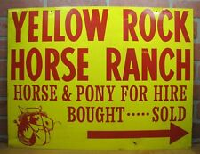 Vtg YELLOW ROCK HORSE RANCH Advertising Sign HORSE & PONY FOR HIRE Bought...Sold