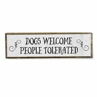 Dogs Welcome People Tolerated - Dog Sign Made With Metal & Wood