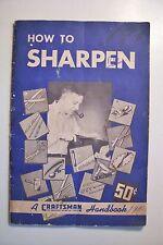 1943 HOW TO SHARPEN: A Craftsman Handbook 1st edition