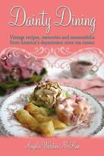 Dainty Dining: Vintage Recipes, Memories and Memorabilia from America's Depar...