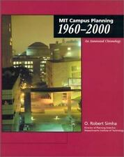 MIT Campus Planning 1960--2000: An Annotated Chronology (MIT Press) Simha, O. R