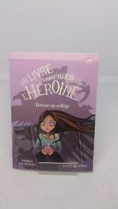 Un Livre Dont Tu Es l'Héroïne, T.1 : Terreur au Collège - Bilodeau/St Martin
