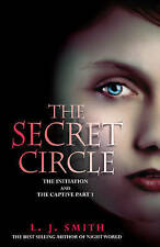 The Secret Circle: 1: The Initiation: The Initiation and The Captive Part 1,J Sm