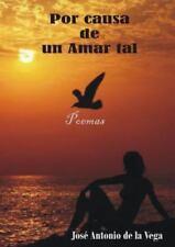 Por Causa de un Amar Tal by José Antonio De La Vega (2011, Paperback)