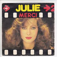 """JULIE Vinyle 45 tours SP 7"""" MERCI - J'TROUVE PLUS LA SORTIE - CBS 8210 RARE"""