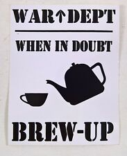 WAR DEPT ( WHEN IN DOUBT BREW UP ) STICKER 9 X 11.5 CM