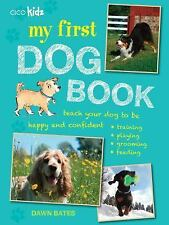 My First Dog Book: 35 Fun Activities to Do With Your Dog, for Children Aged 7 Ye