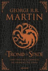 Il trono di spade. Libro terzo delle Cronache del ghiaccio e del fuoco.