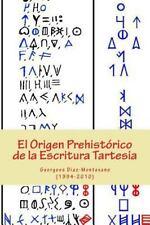 El Origen Prehistórico de la Escritura Tartesia : Ensayo...