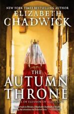 The Autumn Throne: A Novel of Eleanor of Aquitaine by Chadwick, Elizabeth