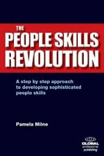 The People Skills Revolution: A Step-by-Step Approach to Deve... by Pamela Milne