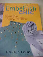 Embellish Chic Detailing Ready-to-Wear by Connie Long 2002 Paperback Printed USA