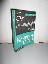 So bewirtschaftet man Karpfenteiche von K. Kunze (1967, TB)