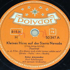 "PETER ALEXANDER ""Kleines Haus on the Sierra Nevada"" Polydor 78rpm 10"""