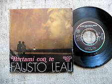 Fausto Leali – Portami Con Te / Sei Stata Troppo Tempo In Copertina - 45 giri