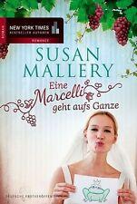 Susan Mallery   Eine Marcelli geht aufs Ganze