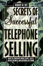 Secrets of Successful Telephone Selling: How to Ge