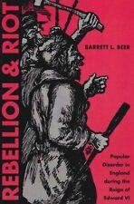 Rebellion & Riot: Popular Disorder in England during the Reign of Edward VI by