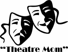"Theatre Mask ""Theatre Mom""  Pick your Color Vinyl Cutout  or Dad, Grandma, etc."