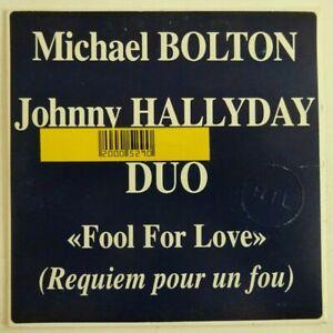 MICHAEL BOLTON & JOHNNY HALLYDAY : FOOL FOR LOVE (REQUIEM POUR UN) ♦ CD SINGLE ♦