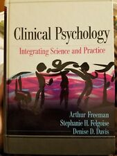 Clinical Psychology : Integrating Science and Practice by Arthur Freeman, Steph…