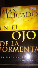 En el Ojo de la Tormenta, Un Dia en la Vida de Jesus - Max Lucado