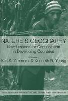 Natures Geography: New Lessons for Conservation in Developing Countries, , Used;