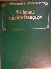 COLLECTION : GASTRONOMIE DU MONDE ENTIER - la bonne cuisine française