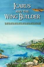 USED (LN) Icarus and the Wing Builder by Robert William Case