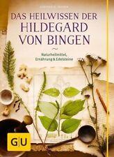 Das Heilwissen der Hildegard von Bingen: Naturheilmittel - Ernährung - Edelstein