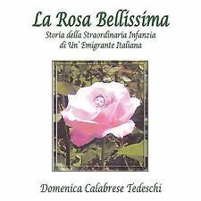 La Rosa Bellissima : Storia della Straordinaria Infanzia di un' Emigrante...