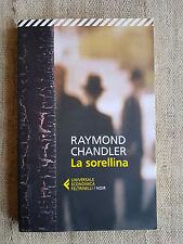 La sorellina - Raymond Chandler - Universale Economica Feltrinelli Noir 2013