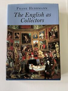 The English as Collectors: A Documentary Sourcebook by Frank Herrmann