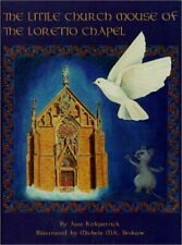 New listing  The Little Church Mouse Of The Loretto Chapel By June Kirkpatrick - Hardcover
