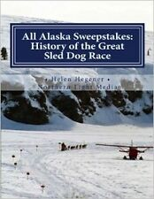 The All Alaska Sweepstakes: History of the Great Sled Dog Race