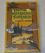 TRAPPING NORTH AMERICAN FURBEARERS, Book by S.Stanley Hawbaker traps, NEW SALE