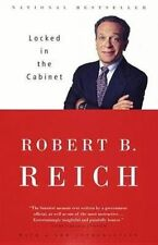 LOCKED IN THE CABINET., Reich, Robert B., Used; Very Good Book