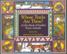 Whose Tracks Are These? : A Clue Book of Familiar Forest Animals by James D....