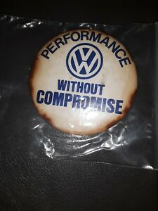 "Vintage Promotional Pin back Button VW PERFORMANCE WITHOUT COMPROMISE""bug buggy"
