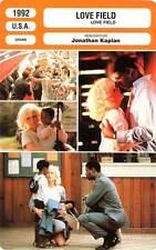 FICHE CINEMA : LOVE FIELD - Pfeiffer,Haysbert,Kaplan 1992
