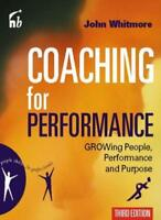 Coaching For Performance: Growing People, Performance and Purpose,Sir John Whit