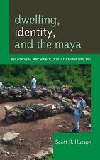 Dwelling, Identity, and the Maya: By Scott Hutson