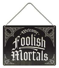 Welcome Foolish Mortals Mini Hanging Tin Sign 20x15cm