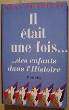 PRASTEAU Jean - IL ETAIT UNE FOIS ...... DES ENFANTS DANS L'HISTOIRE - 1980