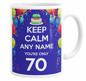 Keep Calm You're Only 70 Personalised Custom Name Mug Tea Cup