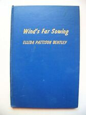1940 1st Edition WIND'S FAR SOWING (POETRY) By ELLIDA PATTISON BENTLEY