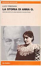 La storia di Anna O. Lucy Freeman. 1°ediz. Feltrinelli, 1979