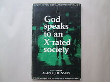 GOD SPEAKS TO AN X-RATED SOCIETY by Alan F. Johnson ARE THE TEN COMMANDMENTS